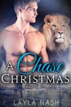 A Chase Christmas - City Shifters: the Pride, #6 ebook by Layla Nash