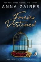 Forever Destined - Tormentor Mine: Book 3 & 4 ebook by Anna Zaires, Dima Zales