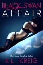 Black Swan Affair eBook par K.L. Kreig