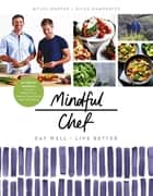 Mindful Chef - 30-minute meals. Gluten free. No refined carbs. 10 ingredients ebook by Myles Hopper, Giles Humphries