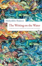 The Writing On The Water ebook by Muhyiddin Shakoor