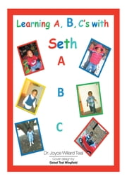 Learning A, B, C's With Seth ebook by Dr. Joyce William Teal