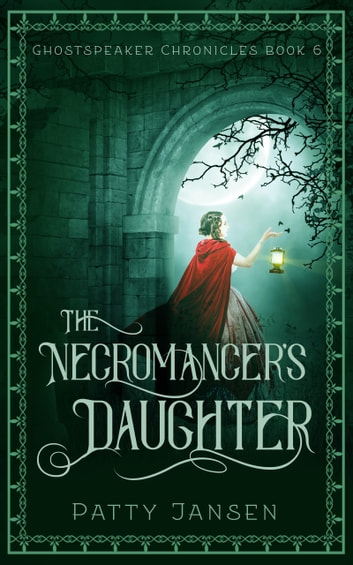 The Necromancer's Daughter ebook by Patty Jansen