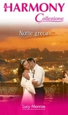 Notte greca ebook by Lucy Monroe