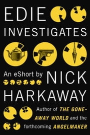 Edie Investigates ebook by Nick Harkaway