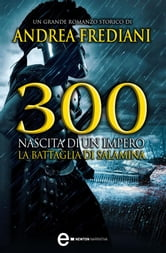 300. Nascita di un impero ebook by Andrea Frediani