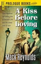 A Kiss Before Loving ebook by Mack Reynolds