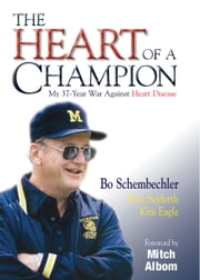 The Heart of a Champion ebook by Bo Schembechler