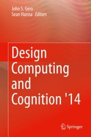 Design Computing and Cognition '14 ebook by John S. Gero,Sean Hanna
