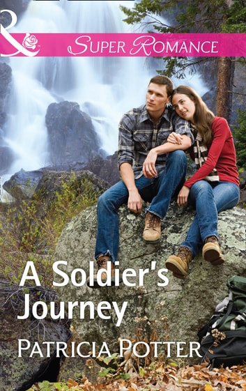 A Soldier's Journey (Mills & Boon Superromance) (Home to Covenant Falls, Book 3) ebook by Patricia Potter