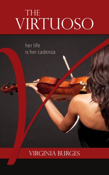 The Virtuoso - Her Life Is Her Cadenza ebook by Virginia Burges