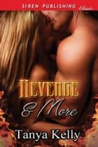 Revenge & More ebook by Tanya Kelly