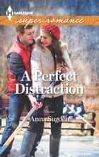 A Perfect Distraction ebook by Anna Sugden