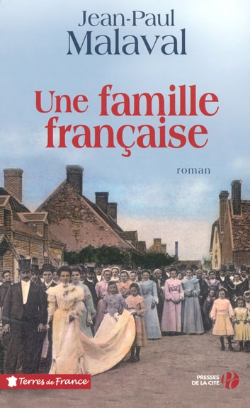 Une famille française - Tome 1 ebook by Jean-Paul MALAVAL