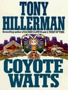 Coyote Waits ebook by Tony Hillerman