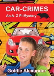 Car Crimes - An A~Z PI Mystery ebook by Goldie Alexander