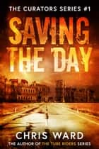 Saving the Day ebook by Chris Ward