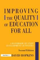 Improving the Quality of Education for All, Second Edition ebook by David Hopkins