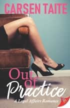 Out of Practice ebook by Carsen Taite