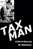 Taxman ebook by M. Matheson