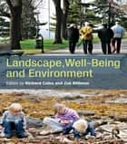 Landscape, Well-Being and Environment ebook by Richard Coles,Zoe Millman