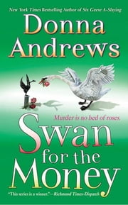 Swan for the Money - A Meg Langslow Mystery ebook by Donna Andrews