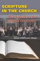 Scripture in the Church ebook by James  Chukwuma Okoye CSSp