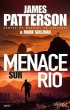 Menace sur Rio ebook by James Patterson, Mark Sullivan, Sebastien Danchin
