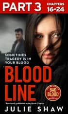 Blood Line - Part 3 of 3: Sometimes Tragedy Is in Your Blood ebook by Julie Shaw