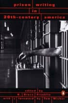 Prison Writing in 20th-Century America ebook by Tom Wicker, H. Bruce Franklin