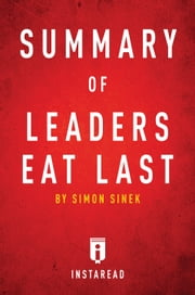 Summary of Leaders Eat Last - by Simon Sinek | Includes Analysis ebook by Instaread