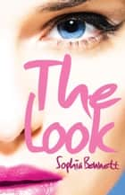 The Look ebook by Sophia Bennett
