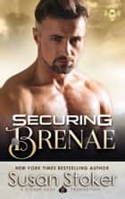 Securing Brenae - A Navy SEAL Military Romantic Suspense Story ebook by
