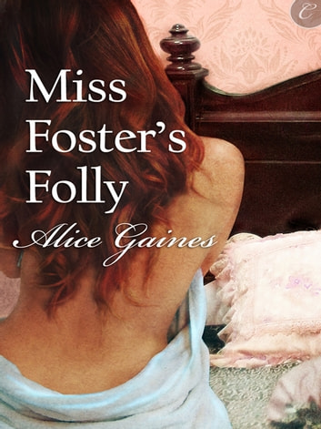 Miss Foster's Folly eBook by Alice Gaines
