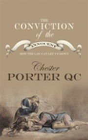 Conviction Of The Innocent ebook by Chester Porter
