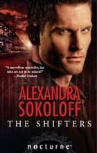 The Shifters (Mills & Boon Nocturne) (The Keepers, Book 2) ebook by Alexandra Sokoloff
