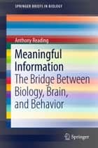 Meaningful Information ebook by Anthony Reading