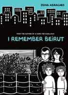 I Remember Beirut ebook by Zeina Abirached, Zeina Abirached