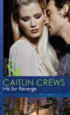 His for Revenge (Mills & Boon Modern) (Vows of Convenience, Book 2) ebook by Caitlin Crews