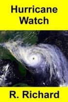 Hurricane Watch ebook by R. Richard
