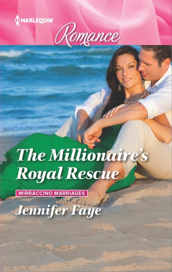 The Millionaire's Royal Rescue ebook by Jennifer Faye