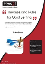 Theories and Rules for Goal Setting ebook by Dr Jim Porter