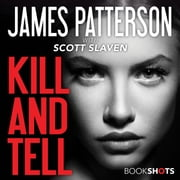 Kill and Tell audiobook by James Patterson