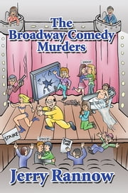 The Broadway Comedy Murders ebook by Jerry Rannow