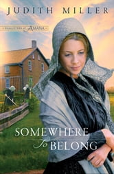 Somewhere to Belong (Daughters of Amana) ebook by Judith Miller