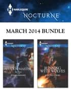 Harlequin Nocturne March 2014 Bundle - An Anthology eBook by Susan Krinard, Cynthia Cooke