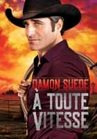 À toute vitesse ebook by Damon Suede, Lily Karey