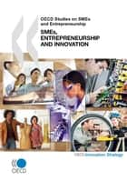 SMEs, Entrepreneurship and Innovation ebook by Collective