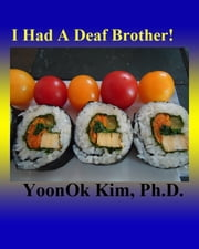 I Had A Deaf Brother! ebook by YoonOk Kim