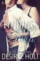 Finding Julia ebook by Desiree Holt